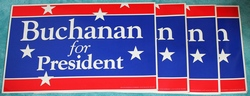 4 Buchanan For President Signs/Posters