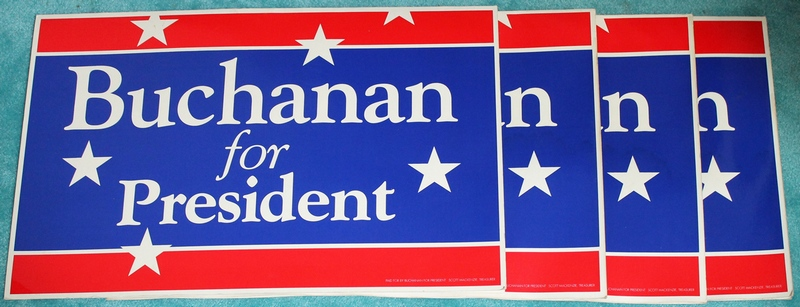 4 Buchanan For President Signs - Posters