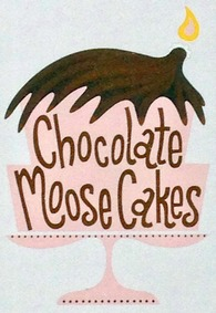 Chocolate Moose Cakes Laura Devins - owner, 406-203-7916, Seeley Lake, MT 59868 web: chocolatemoosecakes.com - email: chocolatemoosemt@gmail.com