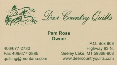 Deer Country Quilts - Pam Rose- owner, Hwy 83 N. Seeley Lake, MT 59868, www.deercountryquilts.com - 406-677-2730