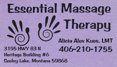 Essential Massage Therapy - Alicia Alex Kues, LMT 406-210-1755, 3195 Hwy 83 N.   Heritage Bldg #6, Seeley Lake, MT 59868, facebook: essentialmassagetherapymt   email: aliciakues@gmail.com