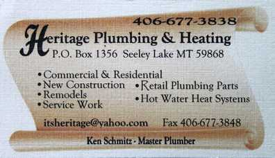 Heritage Plumbing & Heating, Ken Schmitz - Master Plumber, PO Box 1356, Seeley Lake, MT 59868, 406-677-3838, itsheritage@yahoo.com, Commercial & Residential, Retail Plumbing Parts, Remodels, Hot Water Heat Systems, Service Work