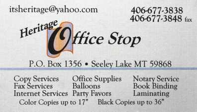 Heritage Office Stop, PO Box 1356, Seeley Lake, MT 59868, 406-677-3838   itsheritage@yahoo.com, Copy Services, Office Supplies, Notary Service, Fax, Balloons, Binding, Internet Services, Party Favors, Laminating
