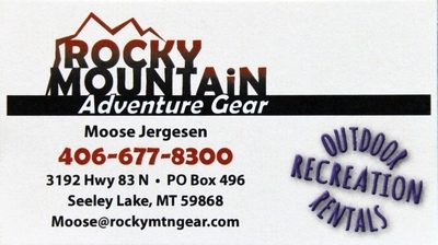 Rocky Mountain Adventure Gear, Moose Jergesen - Owner, 406-677-8300, 3192 Hwy 83 N. - PO Box 496 - Seeley Lake, MT 59868, email Moose@rockymtngear.com