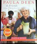 Paula Deen and Friends, Living It Up Southern Style by Paula Deen with Martha Nesbit
