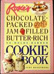 Rosie's Bakery Chocolate-Packed, Jam-Filled, Butter-Rich, No-Holds-Barred Cookie Book by Judy Rosenberg (Hardcover)