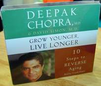 Deepak Chopra, M.D. Grow Younger, Live Longer - 10 Steps to Reverse Aging