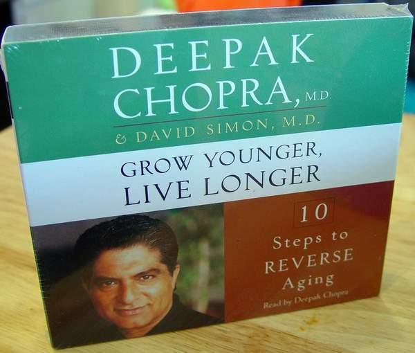 Deepak Chopra, M.D. Grow Younger, Live Longer - 10 Steps to Reverse Aging