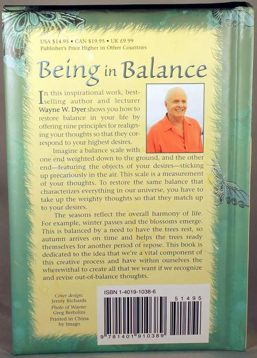 Being In Balance: 9 Principles for Creating Habits to Match Your Desires by Dr. Wayne W. Dyer