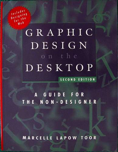 Graphic Design on the Desktop: A Guide for the Non-Designer, 2nd Edition (Paperback)