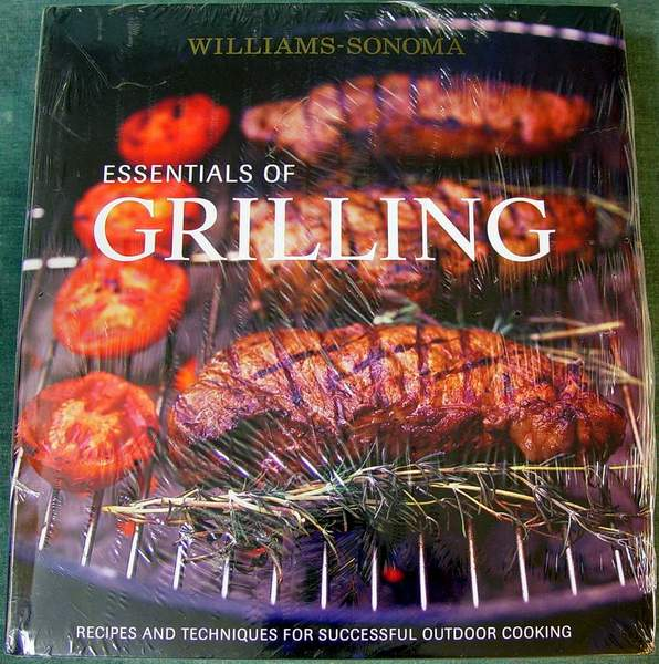 Essentials of Grilling: Recipes and Techniques for Successful Outdoor Cooking by Denis Kelly