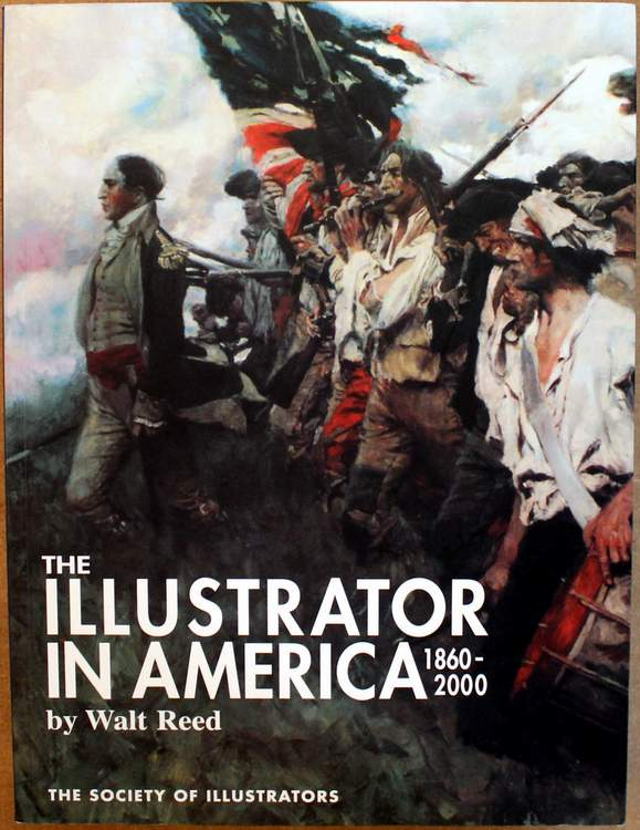 The Illustrator in America 1860-2000 by Walt Reed (The Society of Illustrators)