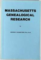MASSACHUSETTS GENEALOGICAL RESEARCH - by George K. Schweitzer, Ph.D., Sc.D.  ©1990; ISBN 0-913857-12-2; 279 pages