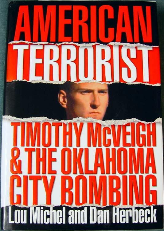 American Terrorist Timothy McVeigh and The Oklahoma City Bombing (Hardcover) by Lou Michel and Dan Herbeck