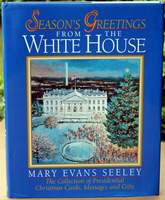 Season's Greetings from the White House - Copyright 1996 by Mary Evans Seeley - First Edition, 1st Printing