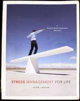 Stress Management for Life: A Research-Based Experiential Approach (with Stress Relief DVD, Activities Manual, and InfoTrac 1-Semester Printed Access Card)