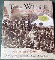 The West - An Illustrated History NEW First Edition Hardcover - ISBN: 0316922366 / 0-316-92236-6