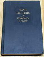 War Letters of Edmond Genet The First American Aviator Killed Flying the Stars and Stripes - Charles Scribner's Sons 1918