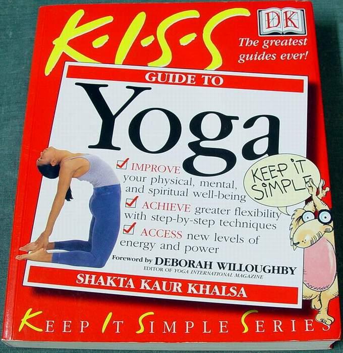 KISS Guide to Yoga by Shakta Kaur Khalsa